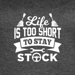 Life is too short to stay stock - Women's Vintage Sport T-Shirt