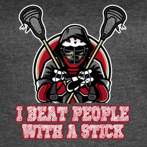 Lacrosse I Beat people With A Stich Shirt - Women's Vintage Sport T-Shirt