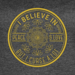 I believe in peace and love but I curse a lot - Women's Vintage Sport T-Shirt