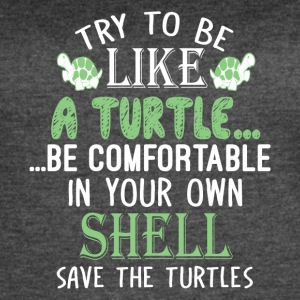 Try To Be Like A Turtle T Shirt - Women's Vintage Sport T-Shirt