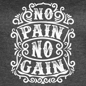 No pain no gain - Women's Vintage Sport T-Shirt