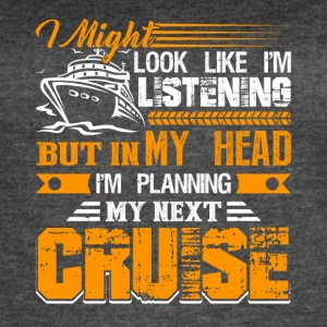 Planning My Next Cruise Tshirt - Women's Vintage Sport T-Shirt