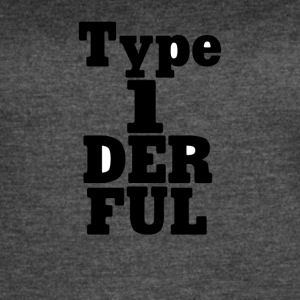 Type One Diabetic Funny Tee Shirt - Women's Vintage Sport T-Shirt