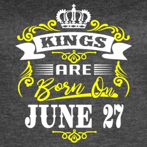 Kings are born on JUNE 27 - Women's Vintage Sport T-Shirt