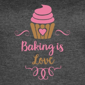 Baking is Love - Women's Vintage Sport T-Shirt