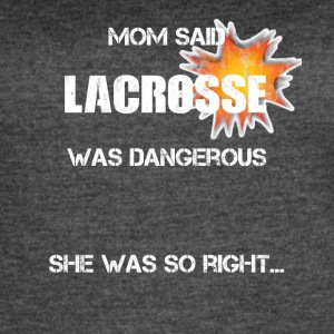 Lacrosse - Mom said it was dangerous … - Women's Vintage Sport T-Shirt