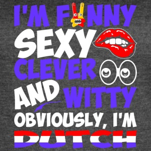 Im Funny Sexy Clever And Witty Im Dutch - Women's Vintage Sport T-Shirt