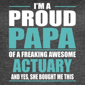I m A Proud Papa Of A Freaking Awesome ACTUARY - Women's Vintage Sport T-Shirt