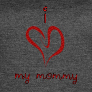 I Heart My Mommy - Women's Vintage Sport T-Shirt