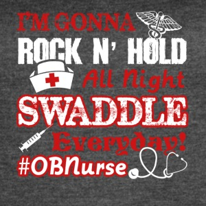 Rock N Hold All Night Ob Nurse Shirt - Women's Vintage Sport T-Shirt