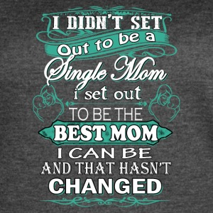 Single mom to be the best mom - Women's Vintage Sport T-Shirt