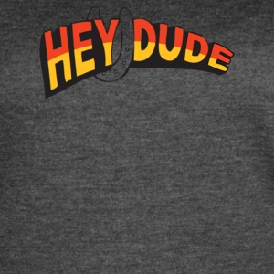 Hey Dude - Women's Vintage Sport T-Shirt