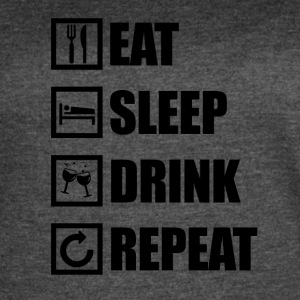 EAT SLEEP DRINK REPEAT - Women's Vintage Sport T-Shirt