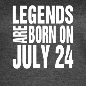 Legends are born on July 24 - Women's Vintage Sport T-Shirt