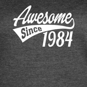 Awesome Since 1984 - Women's Vintage Sport T-Shirt