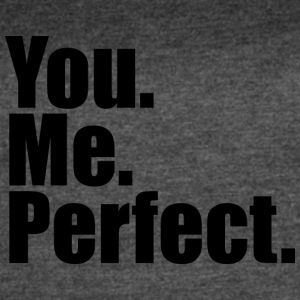 You. Me. Perfect. - Women's Vintage Sport T-Shirt