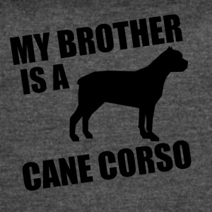 My Brother Is A Cane Corso - Women's Vintage Sport T-Shirt