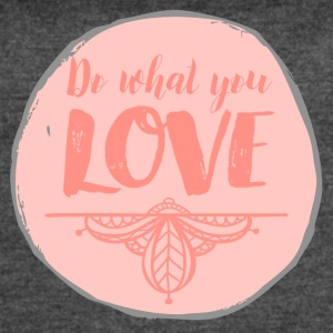 Do what you love - Women's Vintage Sport T-Shirt
