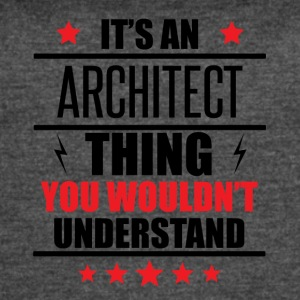 It's An Architect Thing - Women's Vintage Sport T-Shirt