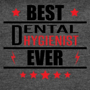 Best Dental Hygienist Ever - Women's Vintage Sport T-Shirt