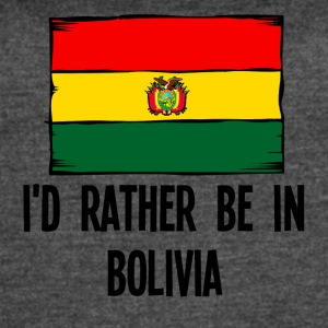 I'd Rather Be In Bolivia - Women's Vintage Sport T-Shirt
