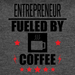 Entrepreneur Fueled By Coffee - Women's Vintage Sport T-Shirt