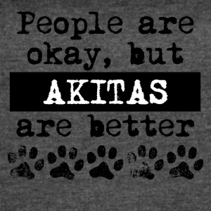 Akitas Are Better - Women's Vintage Sport T-Shirt