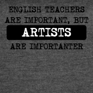 Artists Are Importanter - Women's Vintage Sport T-Shirt