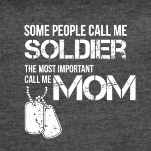 Some people call me soldier - Women's Vintage Sport T-Shirt