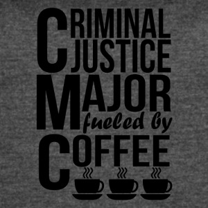 Criminal Justice Major Fueled By Coffee - Women's Vintage Sport T-Shirt