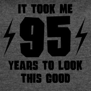 It Took Me 95 Years To Look This Good - Women's Vintage Sport T-Shirt