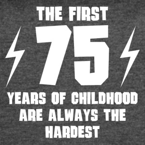 The First 75 Years Of Childhood - Women's Vintage Sport T-Shirt