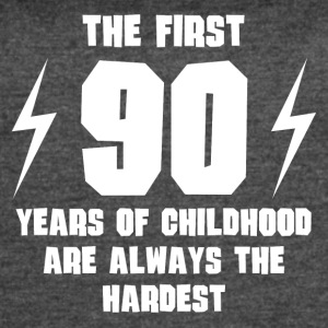 The First 90 Years Of Childhood - Women's Vintage Sport T-Shirt