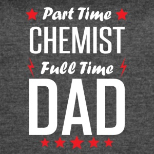 Part Time Chemist Full Time Dad - Women's Vintage Sport T-Shirt