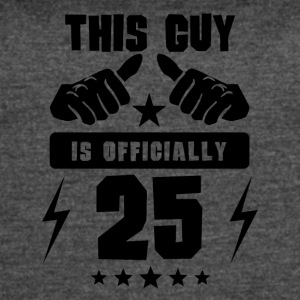 This Guy Is Officially 25 - Women's Vintage Sport T-Shirt