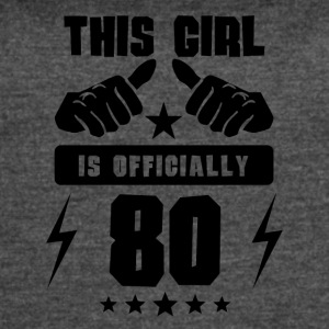 This Girl Is Officially 80 - Women's Vintage Sport T-Shirt
