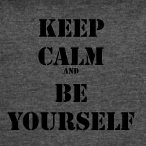 Keep calm and be yourself - Women's Vintage Sport T-Shirt
