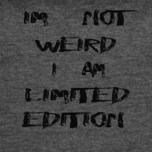 im not weird i am limited edition - Women's Vintage Sport T-Shirt