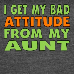 I Get My Bad Attitude From My Aunt - Women's Vintage Sport T-Shirt