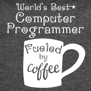 World's Best Computer Programmer Fueled By Coffee - Women's Vintage Sport T-Shirt