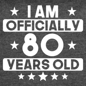 I Am Officially 80 Years Old 80th Birthday - Women's Vintage Sport T-Shirt