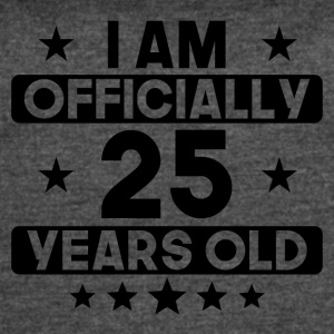 I Am Officially 25 Years Old 25th Birthday - Women's Vintage Sport T-Shirt