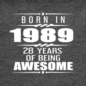 Born in 1989 28 Years of Being Awesome - Women's Vintage Sport T-Shirt