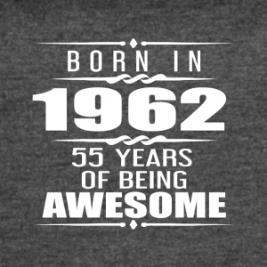 Born in 1962 55 Years of Being Awesome - Women's Vintage Sport T-Shirt
