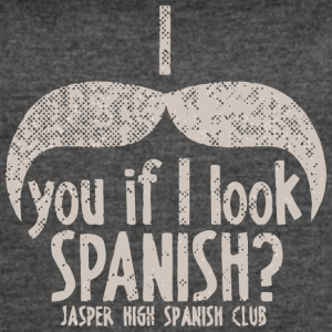 I You If I Look Spanish Jasper High Spanish Club - Women's Vintage Sport T-Shirt