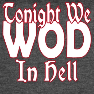 WOD in Hell - Women's Vintage Sport T-Shirt