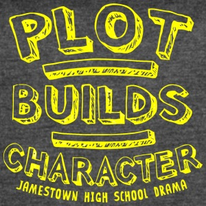 PLOT BUILDS CHARACTER JAMESTOWN HIGH SCHOOL DRAMA - Women's Vintage Sport T-Shirt
