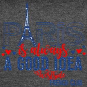 Paris is always A GOOD IDEA Westside French Club - Women's Vintage Sport T-Shirt