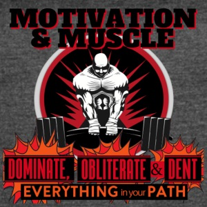 Motivation and Muscle Dominate Obliterate and Dent - Women's Vintage Sport T-Shirt