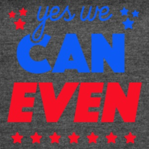 Yes We Can Even - Women's Vintage Sport T-Shirt